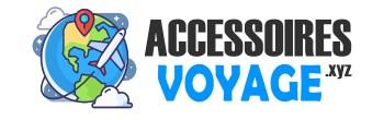 Les Meilleurs Accessoires et Equipements de Voyage - Accessoires-Voyage.xyz